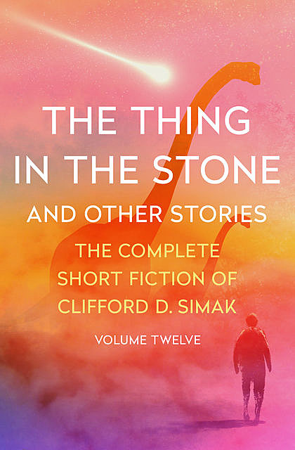 The Thing in the Stone, Clifford Simak