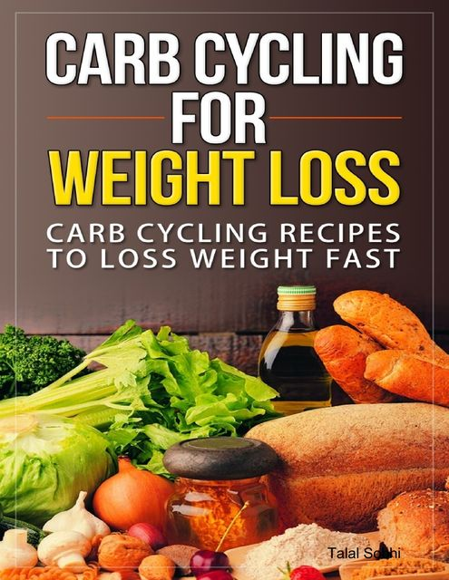 Carb Cycling for Weight Loss, Talal Sobhi