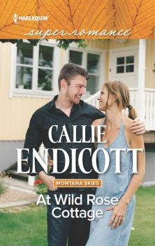 At Wild Rose Cottage, Callie Endicott