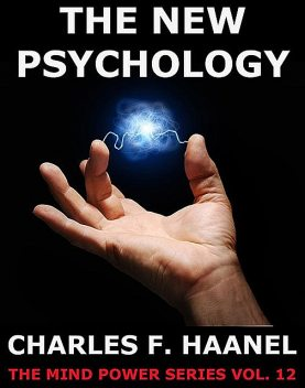 The New Psychology, Charles F.Haanel