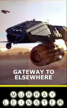 Gateway to Elsewhere, Murray Leinster