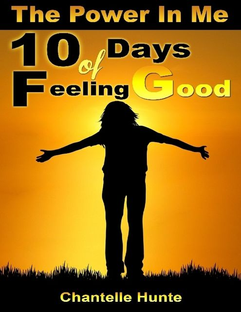 The Power In Me: 10 Days of Feeling Good, Chantelle Hunte