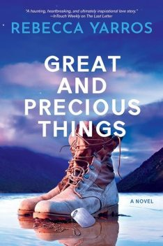 Great and Precious Things, Rebecca Yarros