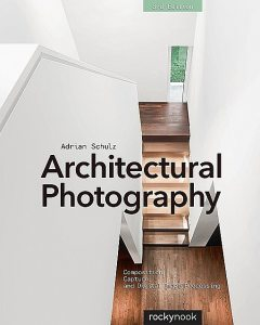 Architectural Photography, 3rd Edition, Adrian Schulz