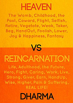 Heaven vs Reincarnation, The Dharma
