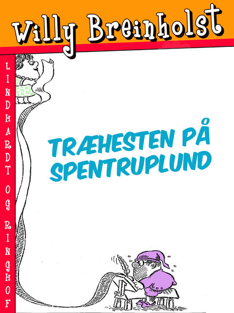 Træhesten på Spentruplund, Willy Breinholst