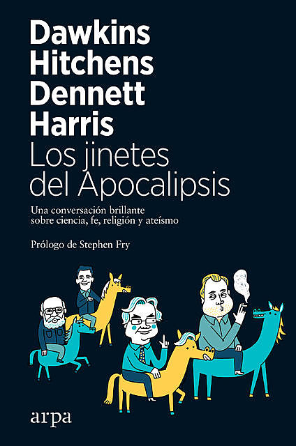 Los jinetes del Apocalipsis, Richard Dawkins, Christopher Hitchens, Daniel Dennett, Sam Harris