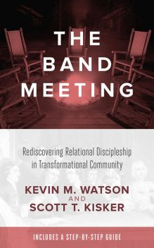 The Band Meeting, Kevin Watson, Scott T. Kisker