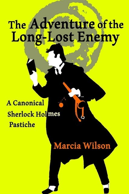 The Adventure of the Long-Lost Enemy, Marcia Wilson