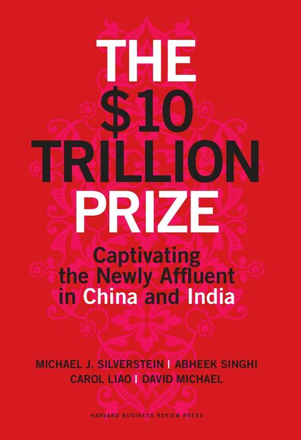 The $10 Trillion Prize, Michael Silverstein, Abheek Singhi