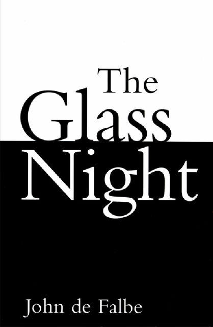 The Glass Night, John de Falbe