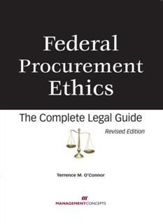 Federal Procurement Ethics: The Complete Legal Guide, Terrence M O'Connor