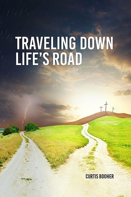 Travelling Down Life's Road, Curtis Booher
