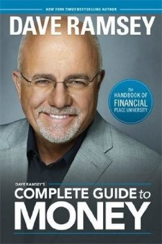 Dave Ramsey's Complete Guide to Money: The Handbook of Financial Peace University, Dave Ramsey