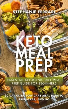 Keto Meal Prep, Stephanie Ferrari