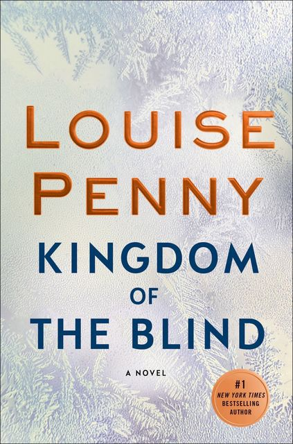 Kingdom of the Blind (Chief Inspector Armand Gamache #14), Penny Louise