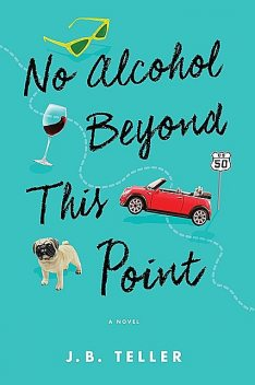 No Alcohol Beyond This Point, JB Teller
