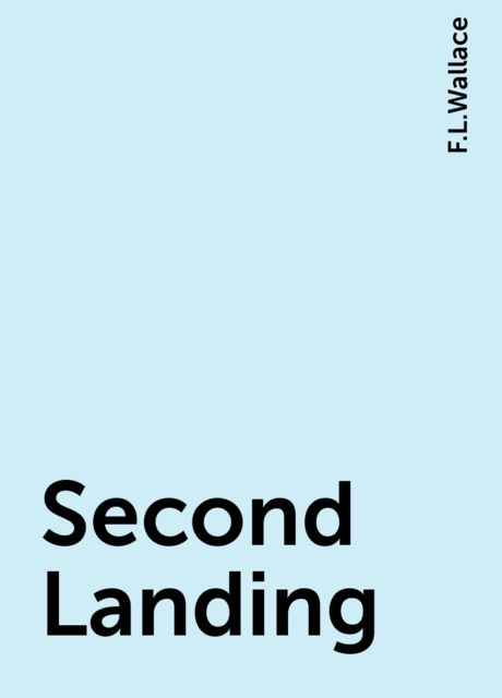 Second Landing, F.L.Wallace