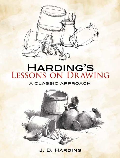 Harding's Lessons on Drawing, J.D.Harding
