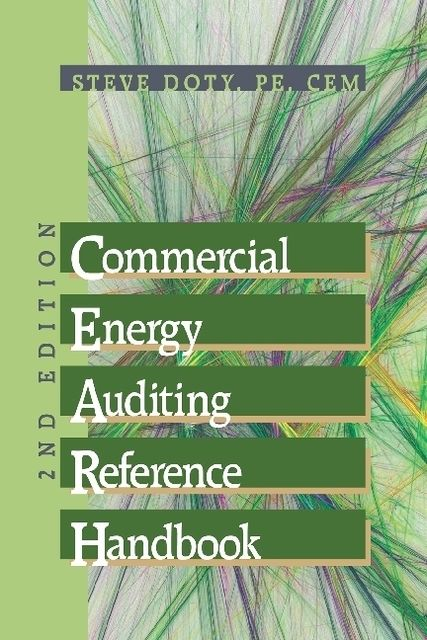 Commercial Energy Auditing Reference Handbook 2nd Edition, C.E.M., P.E., Steve Doty