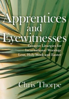 Apprentices and Eyewitnesses, Chris Thorpe