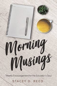 Morning Musings, Stacey Reed