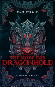 The Hope for Dragonhold, M.M. Wedin
