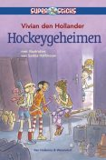 Hockeygeheimen, Hollander Den