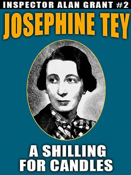 A Shilling for Candles, Josephine Tey