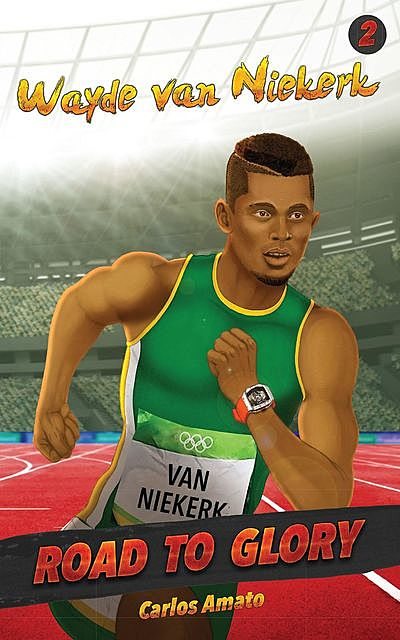 Wade van Niekerk – Road to glory, Carlos Amato