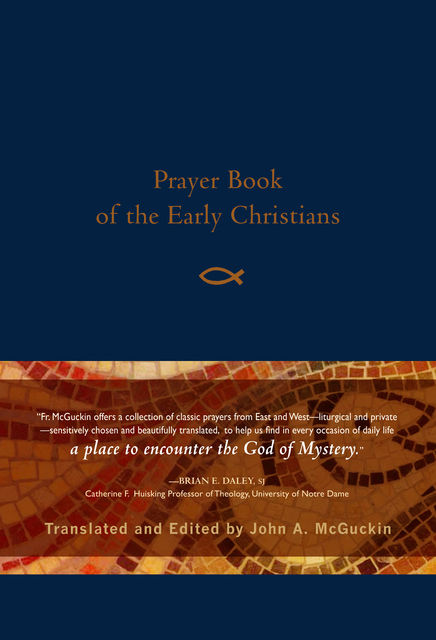 Prayer Book of the Early Christians, John McGuckin