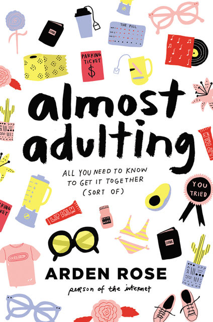 Almost Adulting, Arden Rose