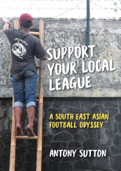 Support Your Local League, Antony Sutton