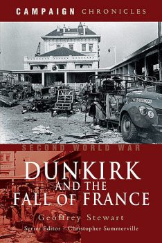 Dunkirk and the Fall of France, Geoffrey Stewart