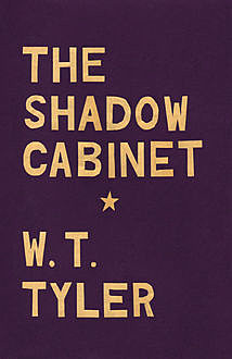 The Shadow Cabinet, W.T. Tyler