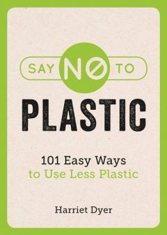 Say No to Plastic, Harriet Dyer