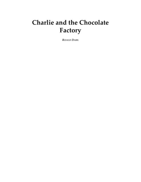 Charlie and the Chocolate Factory, Roald Dahl