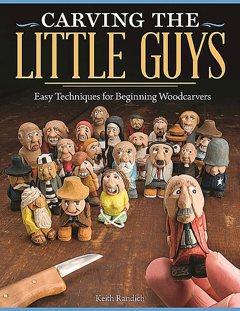 Carving the Little Guys, Keith Randich
