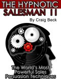 The Hypnotic Salesman II: The World's Most Powerful Sales Persuasion Techniques, Craig Beck