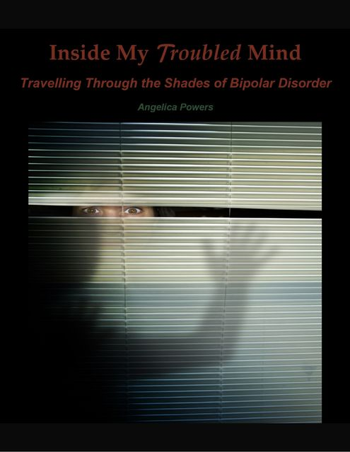 Inside My Troubled Mind, Angelica Powers