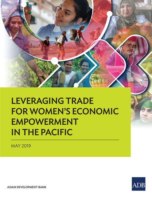 Leveraging Trade for Women's Economic Empowerment in the Pacific, Asian Development Bank