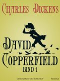David Copperfield bind 1, Charles Dickens