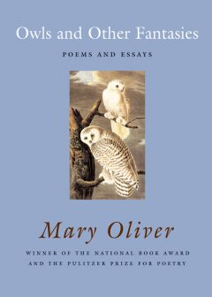 Owls and Other Fantasies, Mary Oliver