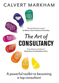 The Art of Consultancy, Calvert Markham