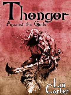 Thongor Against the Gods, Lin Carter