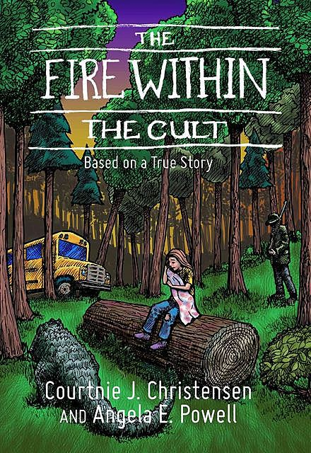 The Fire Within The Cult, Angela E. Powell, Courtnie J. Christensen