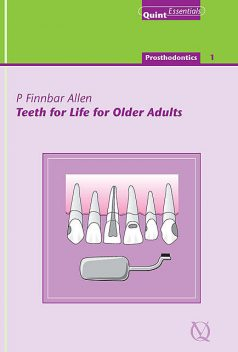 Teeth for Life for Older Adults, P. Finbarr Allen