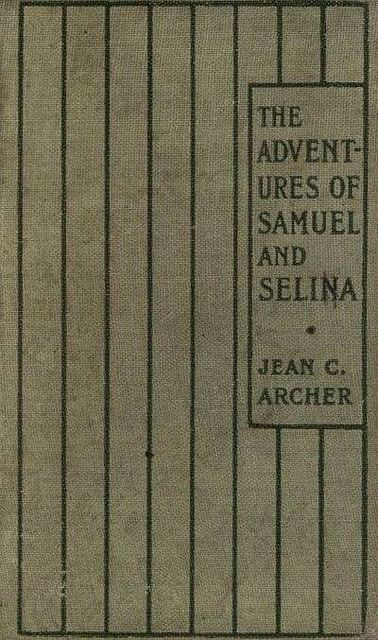The Adventures of Samuel and Selina, Jean C.Archer