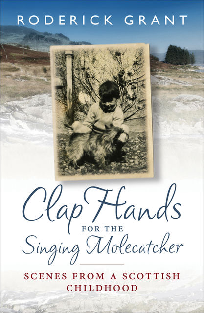 Clap Hands for the Singing Molecatcher, Roderick Grant