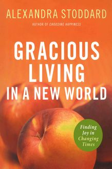 Gracious Living in a New World, Alexandra Stoddard